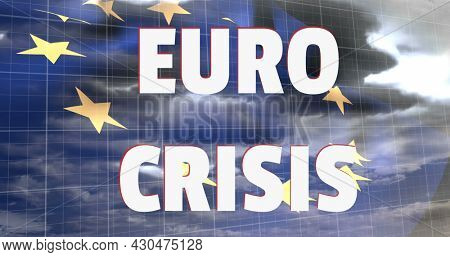 Image of Euro Crisis text with red lines descending over European Union flag and sky. Global finance business economy crisis concept digitally generated image.
