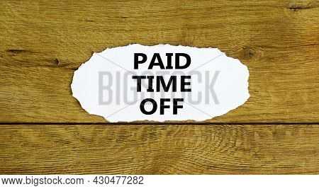 Paid Time Off Symbol. Words 'paid Time Off' On White Paper. Beautiful Wooden Background. Business, P
