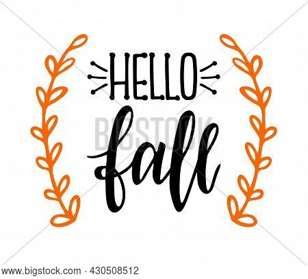 Hello, Fall Lettering Text With Autumn Leaves. Hand Drawn Vector Illustration. Black And White Poste