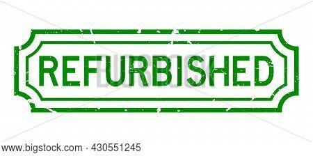 Grunge Green Refurbished Word Rubber Seal Stamp On White Background