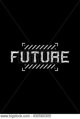 T-shirt And Apparel Design With Big Headline Future, And Cyberpunk Design Elements In The Square Fut