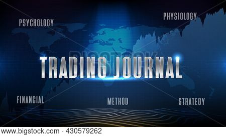 Trading Journalabstract Futuristic Technology Background Of Trading Journal Stock Market,psychology