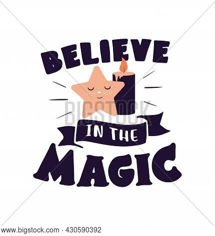 The Magic Card With Text - Believe In The Magic. The Lettering Phrase And Cartoon Star