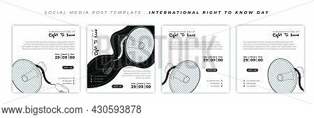 Set Of Social Media Post Template With Black And White Design. International Right To Know Day With