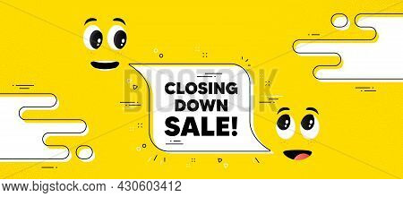Closing Down Sale. Cartoon Face Chat Bubble Background. Special Offer Price Sign. Advertising Discou