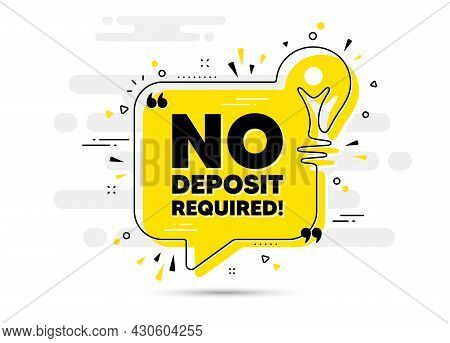 No Deposit Required. Yellow Idea Chat Bubble Background. Promo Offer Sign. Advertising Promotion Sym