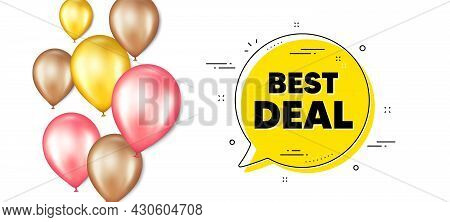 Best Deal Text. Balloons Promotion Banner With Chat Bubble. Special Offer Sale Sign. Advertising Dis