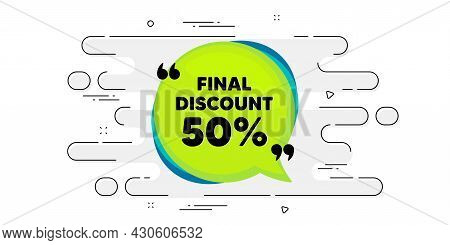 Final Discount Banner. Geometric Ad Banner On Flow Pattern. Sale Sticker Bubble. Coupon Tag Icon. Tr