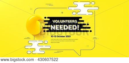 Volunteers Needed Text. Quote Chat Bubble Background. Volunteering Service Sign. Charity Work Symbol