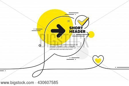 Next Arrow Icon. Continuous Line Check Mark Chat Bubble. Forward Arrowhead Symbol. Navigation Pointe