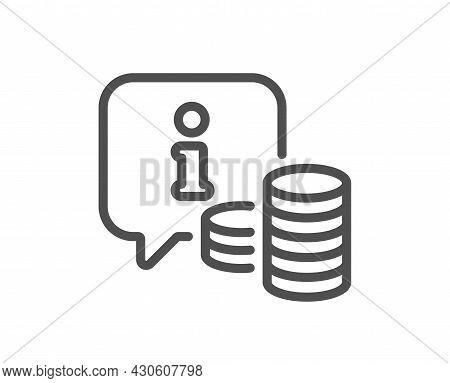Information Line Icon. Info Speech Bubble Sign. Money Inform Symbol. Quality Design Element. Linear
