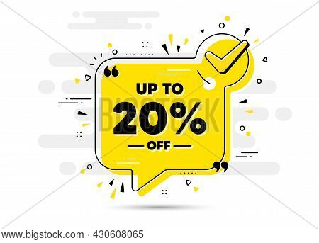 Up To 20 Percent Off Sale. Check Mark Chat Bubble Banner. Discount Offer Price Sign. Special Offer S