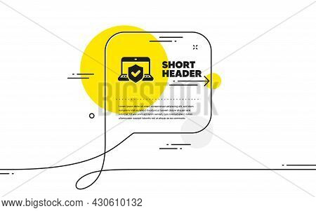 Laptop Insurance Hand Icon. Continuous Line Chat Bubble Banner. Risk Coverage Sign. Notebook Protect