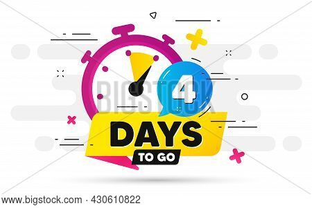 Four Days Left Icon. Offer Countdown Date Number. Abstract Banner With Stopwatch. 4 Days To Go Sign.