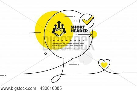 Deal Simple Icon. Continuous Line Check Mark Chat Bubble. Business Handshake Sign. Investment Growth