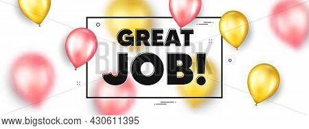 Great Job Text. Balloons Frame Promotion Ad Banner. Recruitment Agency Sign. Hire Employees Symbol.