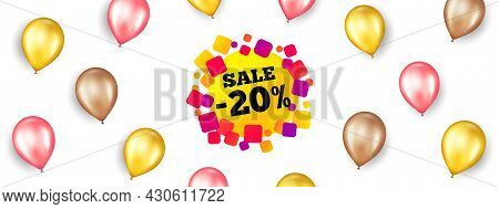 Sale 20 Percent Off Banner. Promotion Ad Banner With 3d Balloons. Discount Sticker Shape. Coupon Bub