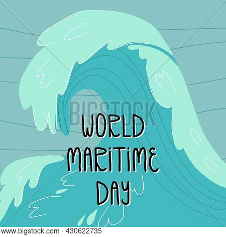 World Maritime Day Card Design With Hand Lettering. Clear Ocean Or Sea Water Background And A Huge B