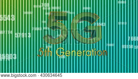 Image of 5g 5th generation text and numbers changing over glowing green to blue lines in background. Global network of connection and communication concept digitally generated image.