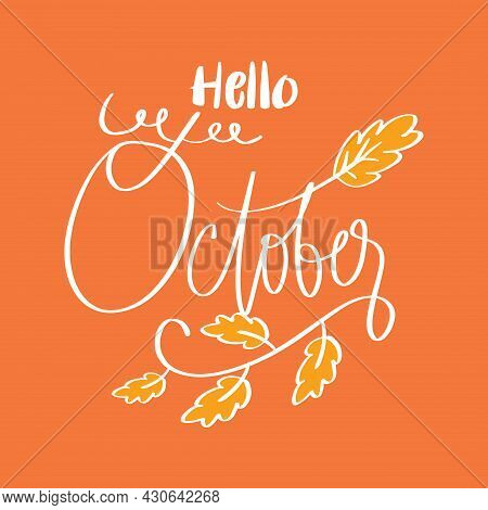Hand Drawn Hello October Lettering. Greeting Card Concept.