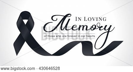 In Loving Memory Of Those Who Are Forever In Our Hearts Text And Black Ribbon Sign Are Roll Waving V
