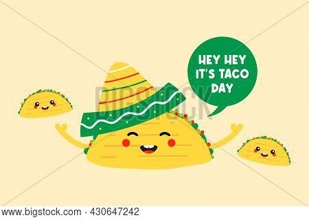 National Taco Day Greeting Card, Illustration With Cute And Funny Cartoon Style Taco Characters. Oct