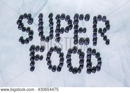 Inscription Super Food Made Of Fresh Blueberries. Blueberry Antioxidant Organic Superfood Concept Fo