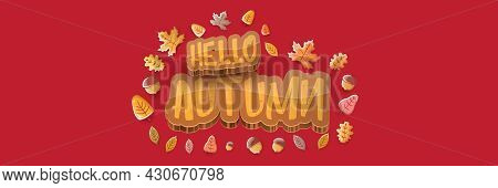 Vector Hello Autumn Horizontal Banner Or Label With Text And Falling Autumn Leaves On Red Horizontal