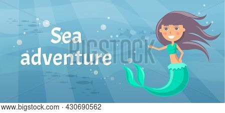 Sea Adventure With Marine Wild Nature, Mermaid And Fishes. Underwater Life Of Sea Creatures. Girl Wi