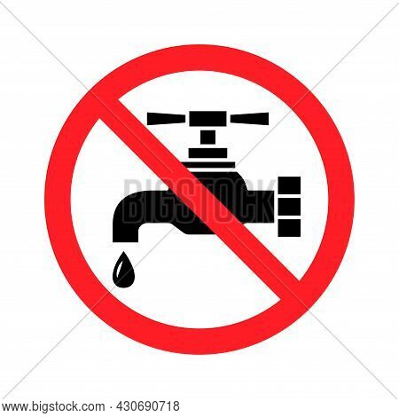 Not Drinkable Water, Prohibition Sign. Do Not Drink Water, Sign. Tap Icon. Faucet Forbidden Icon. Gl
