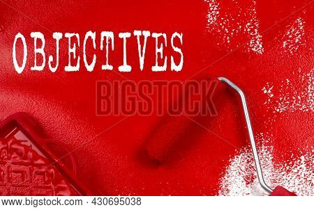 Objectives With Red Paint With Text, Business Concept