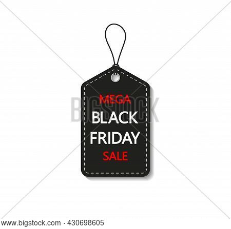 Black Friday Sale Tag. Label And Coupon For Black Friday. Banner For Price, Discount And Offer. Tag