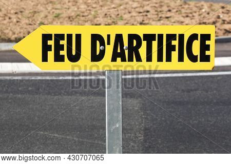 Fireworks Road Sign Called Feu D'artifices In French Language