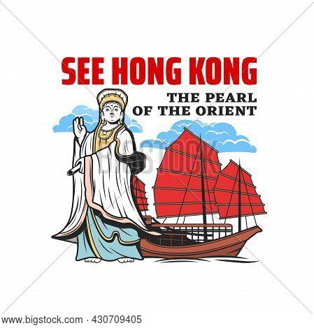 Kuan Yin Goddess And Junk Boat With Red Sails, Hong Kong Vector Icon. Chinese Sailing Ship Of Hong K