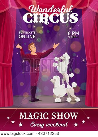 Shapito Circus Poster, Cartoon Dog Trainer On Big Top Stage. Vector Flyer With Performers Tamer And