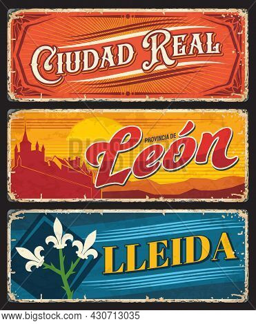 Ciudad Real, Leon And Lleida Grunge Plates. Spanish Provinces Regions Tin Signs With Medieval Archit