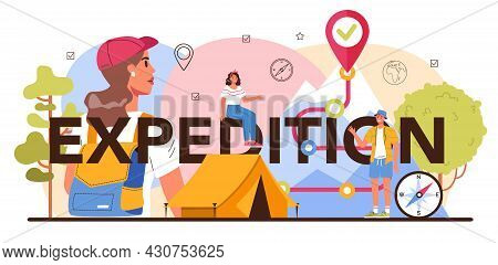 Expedition Typographic Header. Tourists Hiking, Making Tent