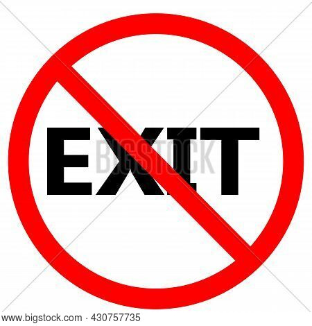 No Exit Icon On White Background. Exit Forbidden Sign. Exit Allowed Symbol. Forbidden Exit Logo. Fla