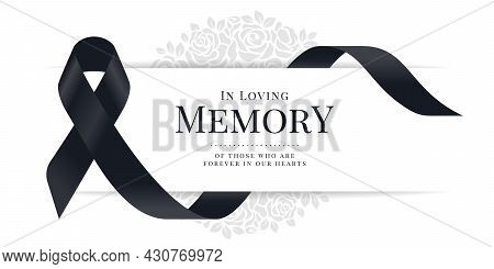 In Loving Memory Of Those Who Are Forever In Our Hearts Text And Black Ribbon Sign Are Roll Waving A