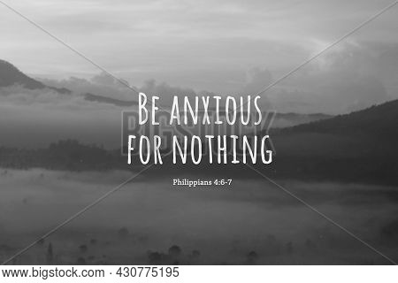 Bible Verse Quote - Be Anxious For Nothing. Philippians 4:6-7 On Natural Abstract Art Background. Mi