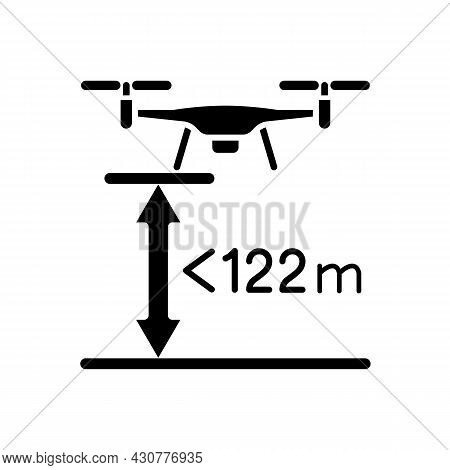 Max Flight Height Black Glyph Manual Label Icon. Altitude Limit For Drone. Maximum Allowable Altitud