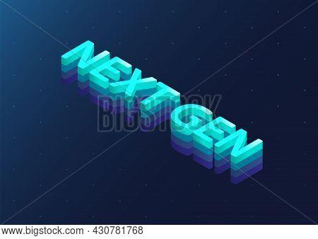Next Gen 3d Isometric Text. Next Generation Concept As Vector Illustration On Dark Blue Background.
