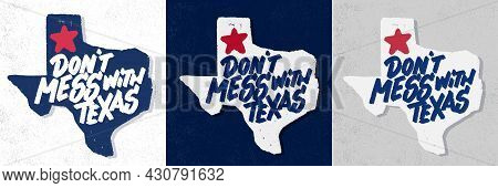 Dont Mess With Texas. Vector Handwritten Lettering Signs Set. Vector Illustration.