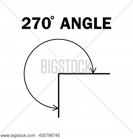 270 Degree Angle. Geometric Mathematical Two Hundred And Seventy Degrees Angle With Arrow Vector Ico