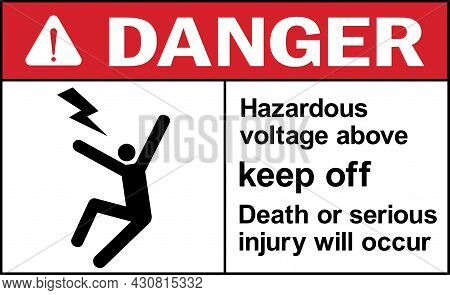 Hazardous Voltage Above Keep Off. Death Or Serious Injury May Occur Danger Sign. Electrical Safety S