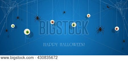 Text Happy Halloween On Blue Banner With Scary Eyes And Black Spiders On Cobwebs. Illustration Can B