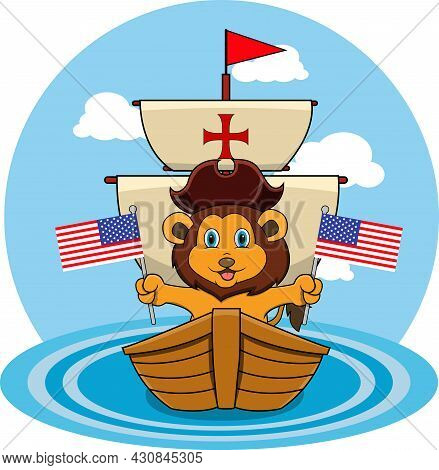 Happy Columbus Day America With Cute Lion And Ship In Sea, Cartoon, Mascot, Animals, Character, Vect