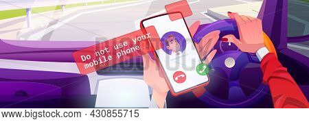 Do Not Use Mobile Phone While Driving. Concept Of Crash Danger, Unsafe Car Driving With Cell Call. V