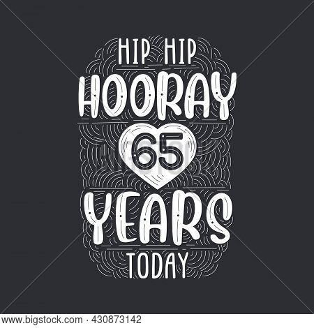 Birthday Anniversary Event Lettering For Invitation, Greeting Card And Template, Hip Hip Hooray 65 Y