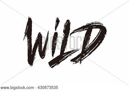Wild Vector Inscription. Unique Original Handwritten Lettering